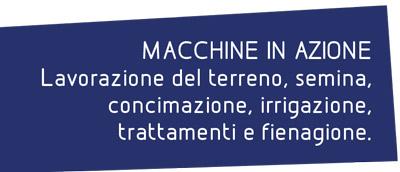 Macchine in azione: lavorazione del terreno, semina, concimazione, irrigazione, trattamenti e fienagione